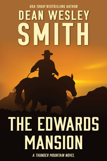 The Edwards Mansion - A Thunder Mountain Novel ebook by Dean Wesley Smith