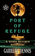 Port of Refuge ebook by Garrett Dennis