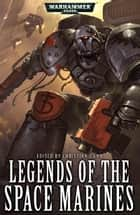Legends of the Space Marines ebook by Nick Kyme, Mitchel Scanlon, Jonathon Green,...