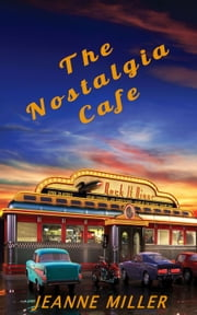 The Nostalgia Cafe ebook by Jeanne Miller