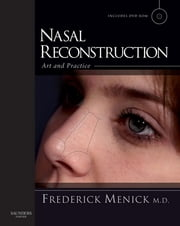 Nasal Reconstruction: Art and Practice ebook by Frederick J. Menick