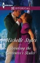 Breaking the Governess's Rules ebook by Michelle Styles