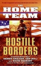 The Home Team: Hostile Borders ebook by Dennis Chalker, Kevin Dockery