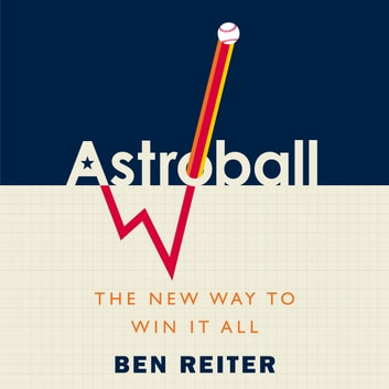 Astroball - The New Way to Win It All audiobook by Ben Reiter