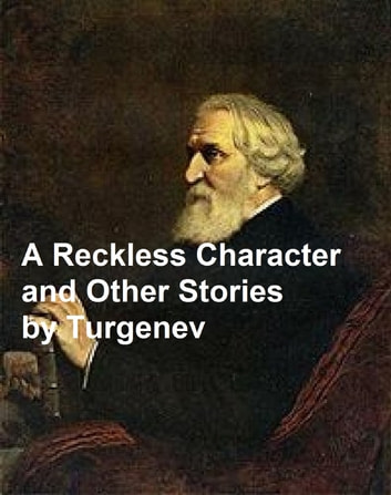 A Reckless Character and Other Stories ebook by Ivan Turgenev