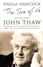 The Two of Us: My Life with John Thaw - My Life with John Thaw ebook by Sheila Hancock