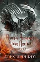 Accursed Archangels Series Omnibus Books 1-3 ebook by