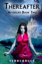 Thereafter (Afterlife #2) ebook by Terri Bruce