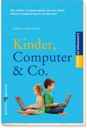 Kinder, Computer & Co. ebook by Jürgen Holtkamp