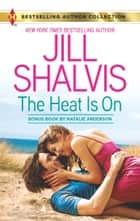 The Heat Is On - An Anthology ebook by Jill Shalvis, Natalie Anderson
