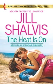 The Heat Is On - Blame It On the Bikini ebook by Jill Shalvis,Natalie Anderson