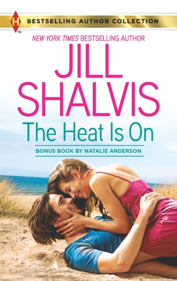The Heat Is On - An Anthology ebook by Jill Shalvis,Natalie Anderson