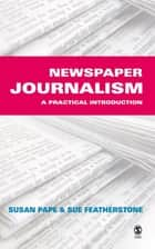Newspaper Journalism ebook by Susan Pape,Susan Featherstone