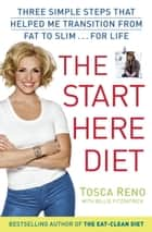 The Start Here Diet ebook by Tosca Reno,Billie Fitzpatraick