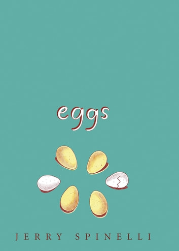 Eggs ebook by Jerry Spinelli