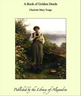 A Book of Golden Deeds ebook by Charlotte Mary Yonge