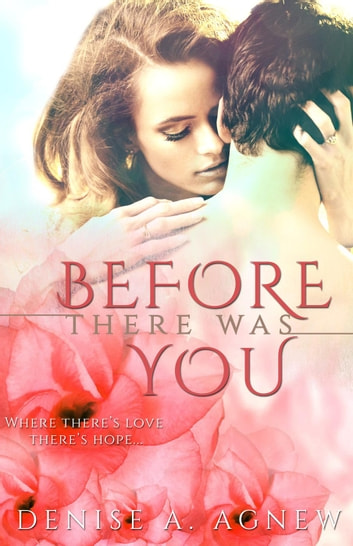 Before There Was You ebook by Denise A. Agnew