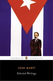 Selected Writings ebook by Jose Marti,Esther Allen,Roberto Gonzalez Echevarria