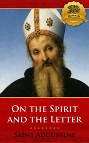 On the Spirit and the Letter ebook by St. Augustine, Wyatt North