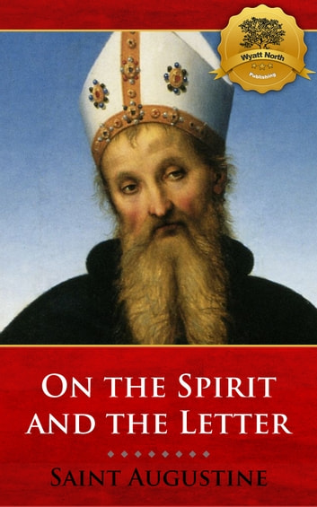 On the Spirit and the Letter 電子書 by St. Augustine, Wyatt North