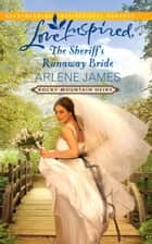 The Sheriff's Runaway Bride (Mills & Boon Love Inspired) (Rocky Mountain Heirs, Book 2) ebook by Arlene James
