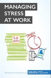 The Key to Managing Stress at Work - Say NO! to stress at work ebook by Géraldine de Radiguès,Carly Probert,50 minutes