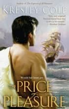 The Price of Pleasure ebook by Kresley Cole