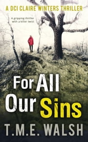 For All Our Sins (DCI Claire Winters crime series, Book 1) ebook by Kobo.Web.Store.Products.Fields.ContributorFieldViewModel