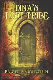 Dina's Lost Tribe - A Novel ebook by Brigitte Goldstein