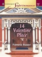 14 VALENTINE PLACE ebook by Pamela Bauer