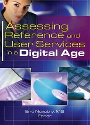 Assessing Reference and User Services in a Digital Age ebook by Eric Novotny