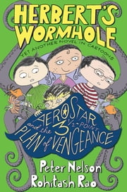 Herbert's Wormhole: AeroStar and the 3 1/2-Point Plan of Vengeance ebook by Peter Nelson,Rohitash Rao