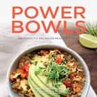 Power Bowls - 100 Perfectly Balanced Meals in a Bowl ebook by Christal Sczebel