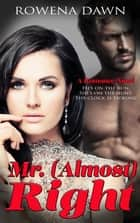 Mr. (Almost) Right ebook by Rowena Dawn
