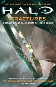 Fractures - Extraordinary Tales from the Halo Canon ebook by Various