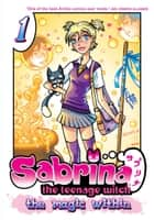 Sabrina the Teenage Witch: The Magic Within 1 ebook by Tania del Rio