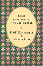 Some experiences of an Irish R.M. ebook by E. Somerville, Maritn Ross
