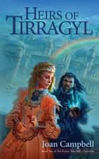 Heirs of Tirragyl ebook by Joan Campbell