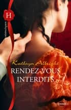 Rendez-vous interdits ebook by Kathryn Albright