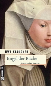 Engel der Rache - Historischer Roman ebook by Uwe Klausner
