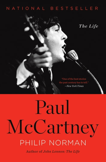 Paul McCartney - The Life ebook by Philip Norman