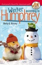 Winter According to Humphrey ebook by Betty G. Birney