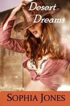Desert Dreams ebook by Sophia Jones