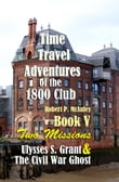 Time Travel Adventures of The 1800 Club: Book V