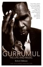 Gurrumul ebook by Robert Hillman