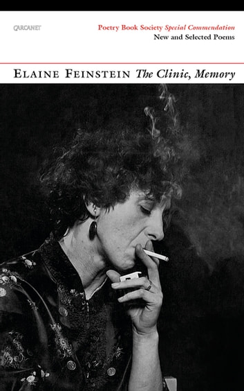 The Clinic, Memory - New and Selected Poems ebook by Elaine Feinstein