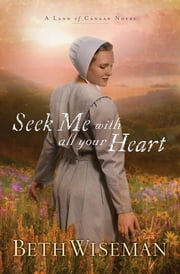 Seek Me with All Your Heart ebook by Beth Wiseman
