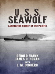 U.S.S. Seawolf: Submarine Raider of the Pacific ebook by Kobo.Web.Store.Products.Fields.ContributorFieldViewModel