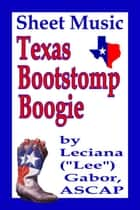 Sheet Music Texas Bootstomp Boogie ebook by Lee Gabor