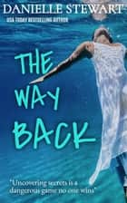The Way Back ebook by Danielle Stewart
